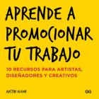 Aprende a promocionar tu trabajo: 10 recursos para artistas, diseñadores y creativos Cover Image