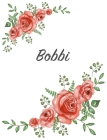 Bobbi: Personalized Composition Notebook - Vintage Floral Pattern (Red Rose Blooms). College Ruled (Lined) Journal for School Cover Image