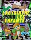 Labyrinthe pour les enfants 4 à 8 Ans: 108 Pages livre de jeux labyrinthes 5 ans 6 ans 7 ans 8 - Cahier de labyrinthes pour enfants -Livre d'aventure Cover Image