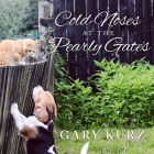 Cold Noses at the Pearly Gates Lib/E: A Book of Hope for Those Who Have Lost a Pet Cover Image