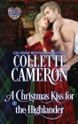 A Christmas Kiss for the Highlander: Scottish Highlander Historical Romance (Heart of a Scot #9) Cover Image