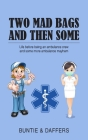 Two Mad Bags and Then Some: Life before being an ambulance crew and some more ambulance mayhem Cover Image