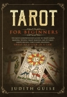 Tarot for Beginners: The Most Comprehensive Guide to Tarot Cards Reading, Psychic Tarot Reading, Art of Tarot, Major Arcana, Tarot Card Mea Cover Image