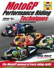 MotoGP Performance Riding Techniques: The MotoGP Manual of Track Riding Skills Cover Image