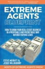 Extreme Agents Blueprint: A Step By Step Guide On How To Build And Run A Consistently Profitable Real Estate Sales Business. Cover Image