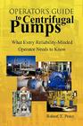 Operator's Guide to Centrifugal Pumps: What Every Reliability-Minded Operator Needs to Know Cover Image