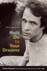 Hold on to Your Dreams: Arthur Russell and the Downtown Music Scene, 1973-1992 Cover Image