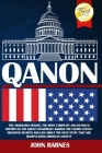 Qanon: The Awakening Begins. The Most Complete Report on the Great Conspiracy Against the United States. Discover Secrets and Cover Image