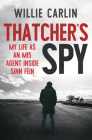 Thatcher's Spy: My Life as an MI5 Agent Inside Sinn Féin Cover Image