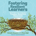 Fostering Resilient Learners Lib/E: Strategies for Creating a Trauma-Sensitive Classroom Cover Image