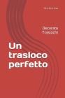 Un trasloco perfetto: Decorato Traslochi Cover Image
