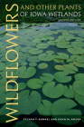 Wildflowers and Other Plants of Iowa Wetlands, 2nd edition (Bur Oak Guide) Cover Image