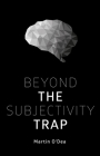 Beyond the Subjectivity Trap Cover Image