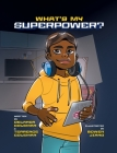 What's My Superpower: Discovering Your Unique Strengths Cover Image