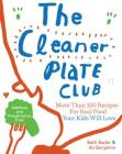 The Cleaner Plate Club: Raising Healthy Eaters One Meal at a Time Cover Image