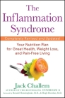 The Inflammation Syndrome: Your Nutrition Plan for Great Health, Weight Loss, and Pain-Free Living Cover Image