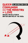 Queer Communism and the Ministry of Love: Sexual Revolution in British Writing of the 1930s Cover Image