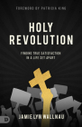 Holy Revolution: Finding True Satisfaction in a Life Set Apart Cover Image