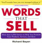 Words That Sell, Revised and Expanded Edition: The Thesaurus to Help You Promote Your Products, Services, and Ideas Cover Image
