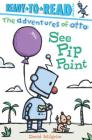 See Pip Point: Ready-to-Read Pre-Level 1 (The Adventures of Otto) Cover Image