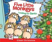 Five Little Monkeys Looking for Santa (A Five Little Monkeys Story) Cover Image