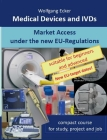 Medical Devices and IVDs: Market Access under the new EU Regulations - compact course for study, project and job Cover Image