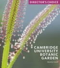Cambridge University Botanic Garden: Director's Choice Cover Image