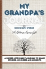 My Grandpa's Journal: A Guided Life Legacy Journal To Share Stories, Memories and Moments 7 x 10 Cover Image