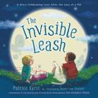 The Invisible Leash: A Story Celebrating Love After the Loss of a Pet (The Invisible String) Cover Image