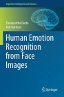 Human Emotion Recognition from Face Images (Cognitive Intelligence and Robotics) Cover Image