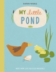 My Little Pond (A Natural World Board Book) Cover Image