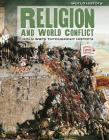 Religion and World Conflict: Holy Wars Throughout History (World History) Cover Image