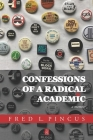 Confessions of a Radical Academic: A Memoir Cover Image