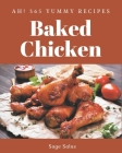 Ah! 365 Yummy Baked Chicken Recipes: The Best-ever of Yummy Baked Chicken Cookbook Cover Image