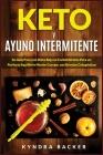 Keto y ayuno intermitente: Su guía esencial para una dieta baja en carbohidratos para un perfecto equilibrio mente-cuerpo, pérdida de peso, con r (Healthy Living #10) Cover Image