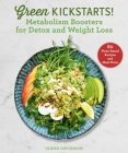 Green Kickstarts!: Metabolism Boosters for Detox and Weight Loss Cover Image
