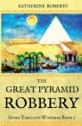 The Great Pyramid Robbery (Seven Fabulous Wonders #1) Cover Image