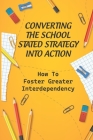 Converting The School Stated Strategy Into Action: How To Foster Greater Interdependency: The Full Potential Of Middle Leaders Cover Image