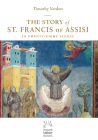 The Story of St. Francis of Assisi: In Twenty-Eight Scenes Cover Image