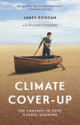 Climate Cover-Up: The Crusade to Deny Global Warming Cover Image