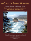 A Coast of Scenic Wonders: Coastal Geology and Ecology of the Outer Coast of Oregon and Washington and the Strait of Juan de Fuca Cover Image