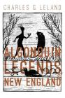 The Algonquin Legends of New England: Myths and Folk Lore of the Micmac, Passamaquoddy, and Penobscot Tribes Cover Image
