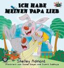 Ich habe meinen Papa lieb: I Love My Dad (German Edition) (German Bedtime Collection) Cover Image