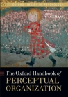 The Oxford Handbook of Perceptual Organization (Oxford Library of Psychology) Cover Image