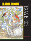 Learn About... Texas Birds: A Learning and Activity Book (Learn about Texas) Cover Image