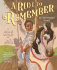 Ride to Remember: A Civil Rights Story Cover Image