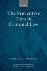 The Preventive Turn in Criminal Law (Oxford Monographs on Criminal Law and Justice) Cover Image