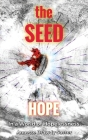 The SEED: Hope In A World Of Hopelessness Cover Image