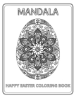 Happy Easter Coloring Book Mandala: 50 Mandala Egg Designs Coloring Book for Adults Cover Image