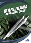 Marijuana: Affecting Lives Cover Image